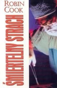"""Okładka książki """"Śmiertelny strach"""" Roberta Cooka"""